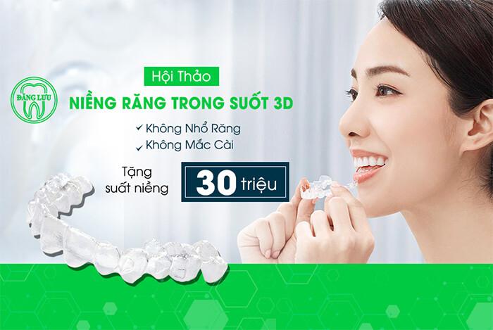 Hội thảo: Niềng răng không mắc cài 3D – Không nhổ răng [Miễn phí suất niềng 30 triệu]